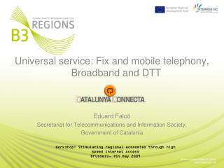 Universal service: Fix and mobile telephony, Broadband and DTT Eduard Falcó