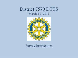 District 7570 DTTS March 2-3, 2012
