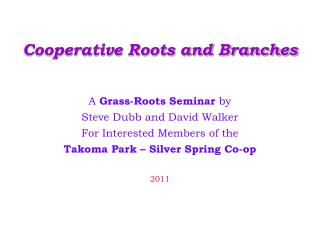 Cooperative Roots and Branches