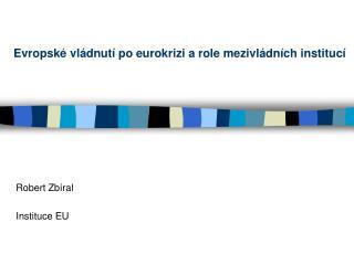 Evropské vládnutí po eurokrizi a role mezivládních institucí