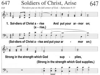 1.  Sol-diers of Christ a  -  rise            And  put your   ar - mor    on;