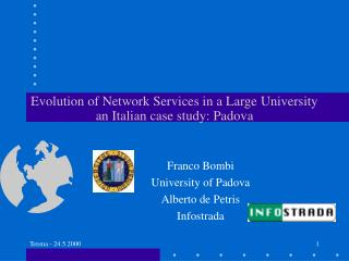 Evolution of Network Services in a Large University an Italian case study: Padova