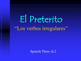 """El Preterito """"Los verbos irregulares"""""""