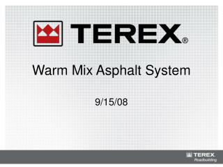 Warm Mix Asphalt System