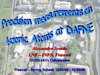 Alessandro Scordo  LNF – INFN, Frascati SIDDHARTA Collaboration