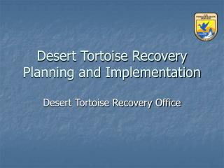 Desert Tortoise Recovery Planning and Implementation