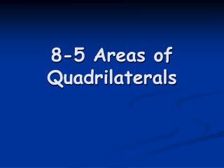 8-5 Areas of Quadrilaterals