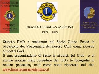 LIONS CLUB TERNI SAN VALENTINO 1993  -  2013