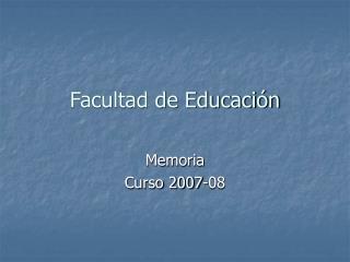 Facultad de Educaci�n