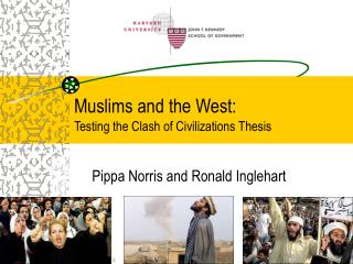 Muslims and the West:  Testing the Clash of Civilizations Thesis