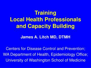 Training  Local Health Professionals  and Capacity Building