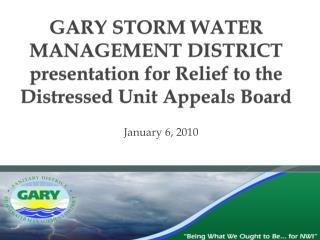 GARY STORM WATER MANAGEMENT DISTRICT presentation for Relief to the Distressed Unit Appeals Board