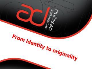From identity to originality