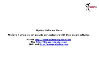 Sigaboy Software Store We love it when we can provide our customers with their dream software