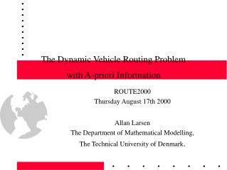 The Dynamic Vehicle Routing Problem  with A-priori Information