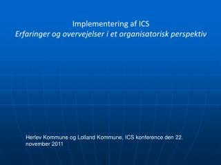 Implementering af ICS Erfaringer og overvejelser i et organisatorisk perspektiv