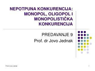 NEPOTPUNA KONKURENCIJA: MONOPOL, OLIGOPOL I MONOPOLISTIČKA KONKURENCIJA