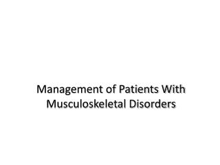 Management of Patients With Musculoskeletal Disorders