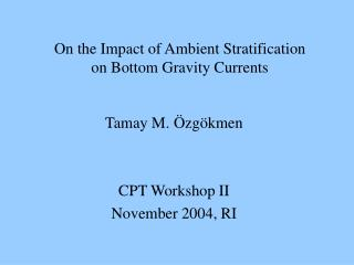 On the Impact of Ambient Stratification  on Bottom Gravity Currents