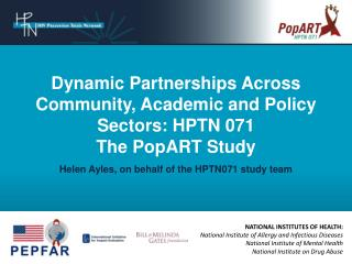 Dynamic Partnerships Across Community, Academic and Policy Sectors: HPTN 071 The PopART Study