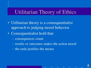Utilitarian Theory of Ethics