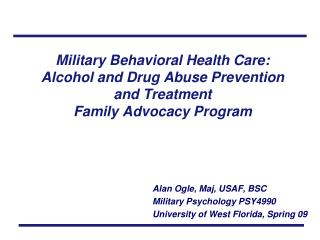 Alan Ogle, Maj, USAF, BSC Military Psychology PSY4990 University of West Florida, Spring 09