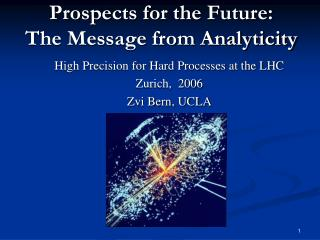 Prospects for the Future: The Message from Analyticity