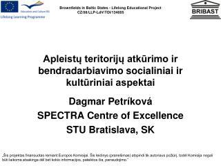 Apleistų teritorijų atkūrimo ir bendradarbiavimo socialiniai ir kultūriniai aspektai