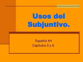 Usos del Subjuntivo.
