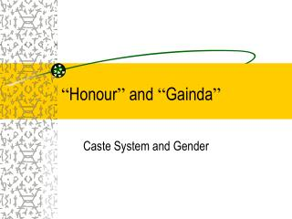 """ Honour ""  and  "" Gainda """