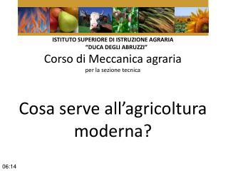 Cosa serve all'agricoltura moderna?