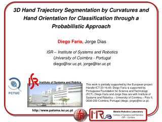 Diego Faria,  Jorge Dias ISR – Institute of Systems and Robotics University of Coimbra - Portugal