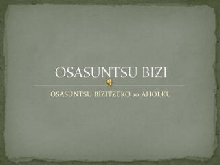OSASUNTSU BIZI
