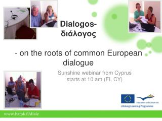 Dialogos-  διάλογος - on the roots of common European dialogue