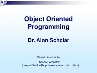 Object Oriented Programming Dr. Alon Schclar