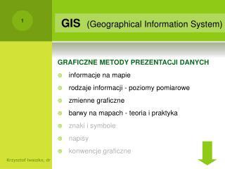 GRAFICZNE METODY PREZENTACJI DANYCH informacje na mapie rodzaje informacji - poziomy pomiarowe