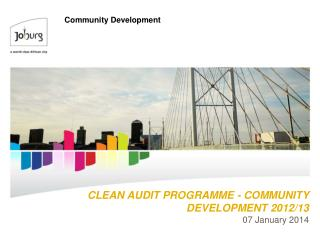 CLEAN AUDIT PROGRAMME - COMMUNITY DEVELOPMENT 2012/13 07 January  2014