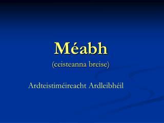 Méabh  (ceisteanna breise)