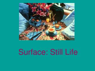 Surface: Still Life