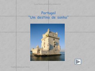 """Portugal  """"Um destino de sonho"""""""