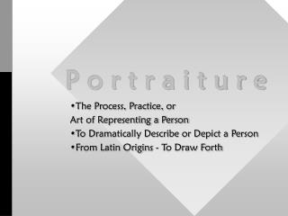 The Process, Practice, or  Art of Representing a Person