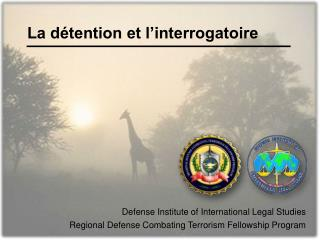 La détention et l'interrogatoire
