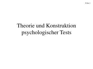 Theorie und Konstruktion psychologischer Tests