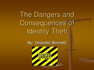 The Dangers and Consequences of Identity Theft