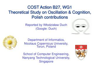 COST  Action  B27 , WG1 Theoretical Study on Oscillation & Cognition, Polish contributions