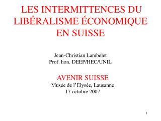LES INTERMITTENCES DU LIBÉRALISME ÉCONOMIQUE EN SUISSE