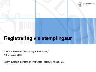 Registrering via stemplingsur
