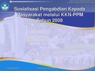 Sosialisasi Pengabdian Kepada Masyarakat melalui KKN-PPM Tahun 2008
