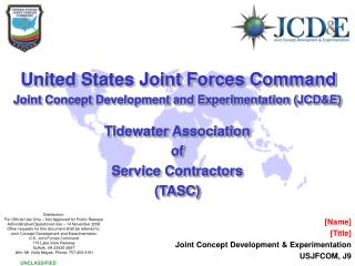 United States Joint Forces Command Joint Concept Development and Experimentation JCDE  Tidewater Association of Service