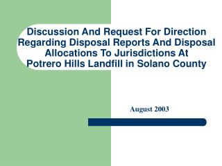 Discussion And Request For Direction Regarding Disposal Reports And Disposal Allocations To Jurisdictions At  Potrero Hi